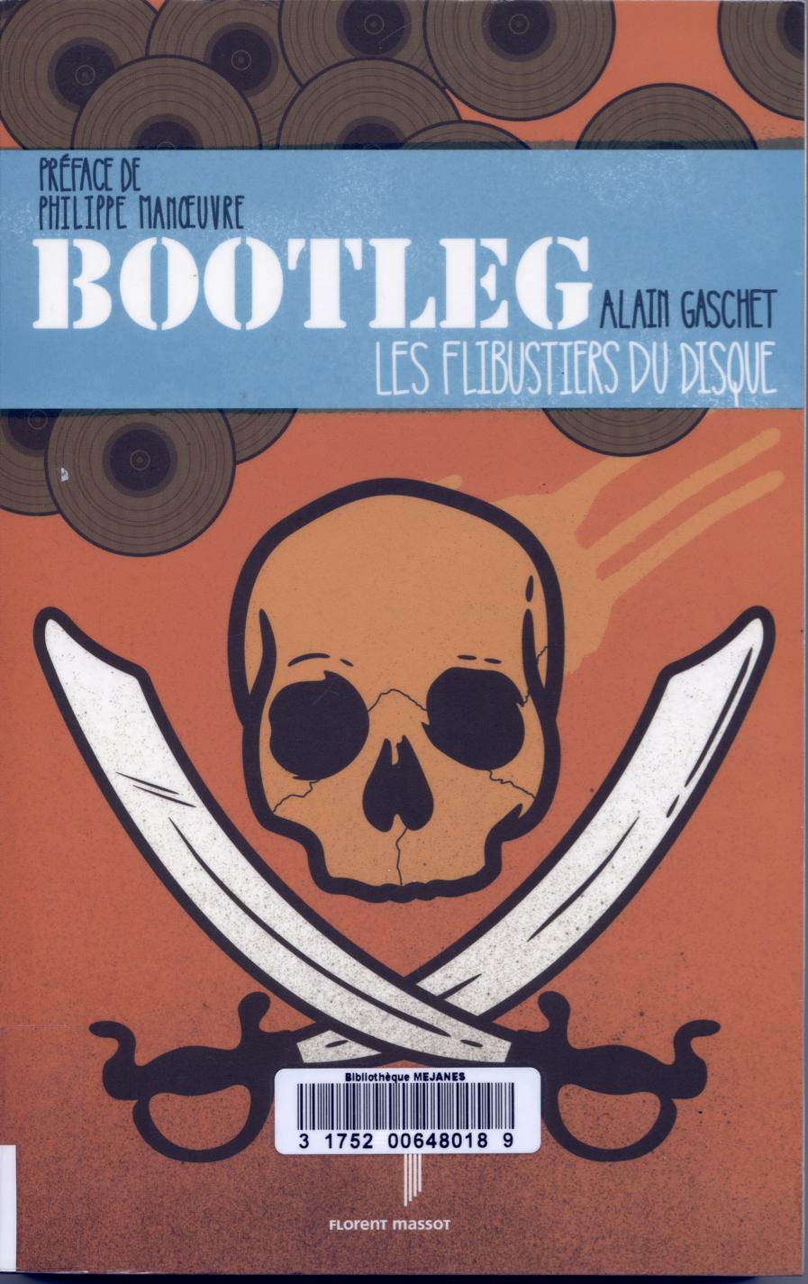 Livre : Bootleg, les flibustiers du disque.